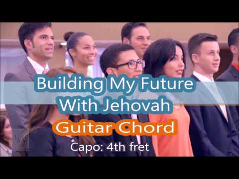 Building my Future with Jehovah - Simplified Guitar Chords