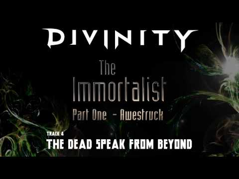 DIVINITY - The Immortalist - Pt. 1 - Awestruck - The Dead Speak From Beyond