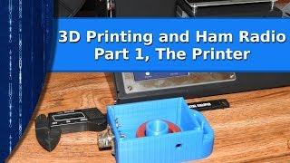 Ham Radio - 3D printing for ham radio, part 1- The Printer thumbnail