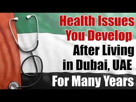 Health Issues You Develop After Living in Dubai, UAE for Many Years