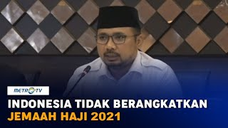 Indonesia Tidak Berangkatkan Jemaah Haji 2021