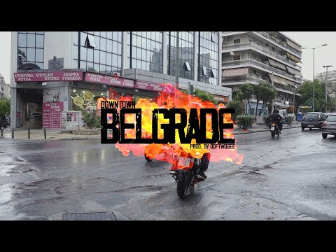 DOWNTOWN - BELGRADE (PROD. BY DOF TWOGEE) (ΟFFICIAL MUSIC VIDEO)