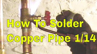 How To Solder Copper Pipe And Repipe Home Part 6