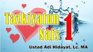 Video Tazkiyatun Nafs (bag. 1) - Ust. Adi Hidayat, Lc, MA : Kajian Samudra Ilmu download MP3, 3GP, MP4, WEBM, AVI, FLV Juli 2018