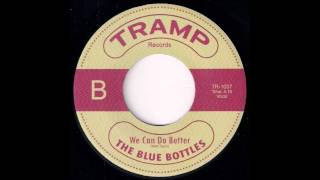 The Blue Bottles - We Can Do Better [Tramp Records] 2014 New Deep Funk 45