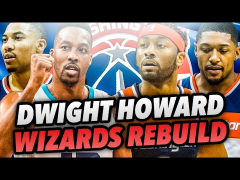 DWIGHT HOWARD SIGNS WITH THE WIZARDS REBUILD! NBA 2K18 MY LEAGUE!