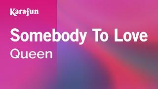 Video Karaoke Somebody To Love - Queen * download MP3, 3GP, MP4, WEBM, AVI, FLV November 2018