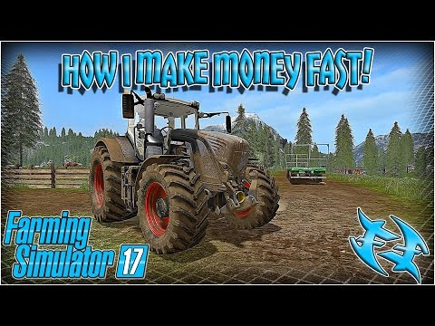 Farming Sim 17  - How I make MONEY fast - FS 17 -Farming Simulator 2017 #xxfastfingersxx