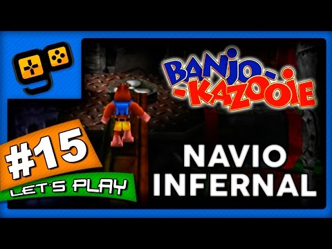 Let's Play: Banjo-Kazooie - Parte 15 - Navio Infernal