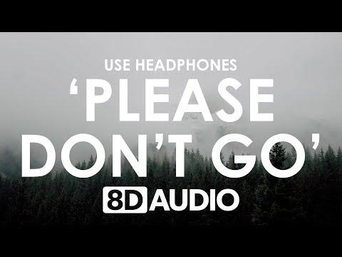 Joel Adams - Please Don't Go (8D AUDIO) 🎧