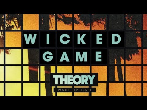 THEORY - Wicked Game [OFFICIAL AUDIO]