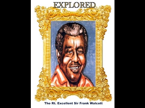 Barbados National Heroes Explored - The Right Excellent Sir Frank Leslie Walcott  - Episode 3