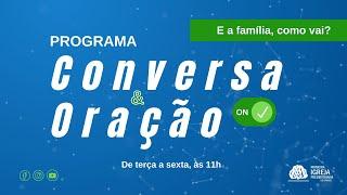 E A FAMÍLIA, COMO VAI?   Conversa e Oração ON - 27/08/2021