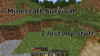 Mincraft Survival- I lost my stuff Thumbnail