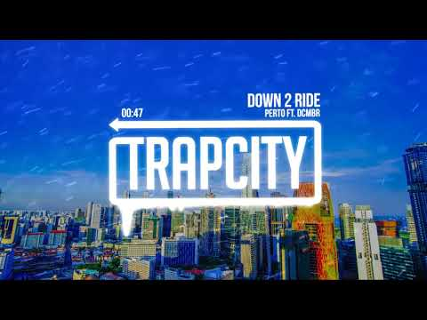Perto - Down 2 Ride (ft. DCMBR)