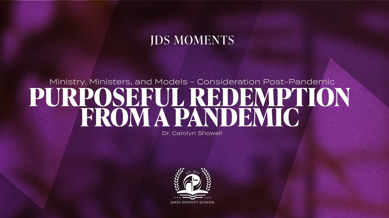 #JDSMoments: Purposeful Redemption from a Pandemic Framework - Dr. Carolyn Showell