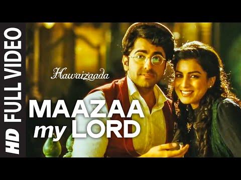 'Maazaa My Lord' FULL VIDEO Song | Ayushmann Khurrana | Hawaizaada | Mohit Chauhan, Neeti Mohan