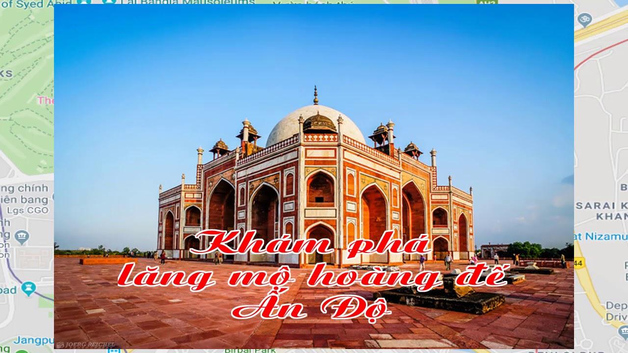 Khám phá lăng mộ hoàng đế Ấn Độ