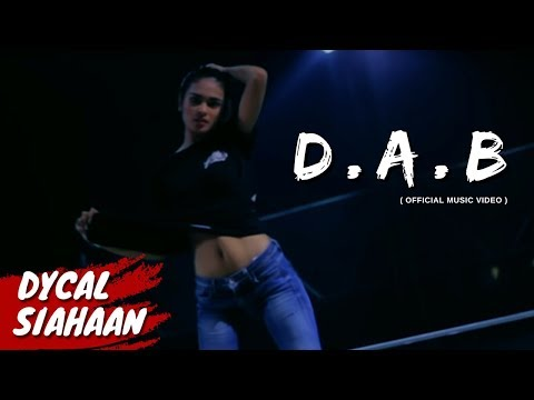 DYCAL - DAB [Dimana Ada Bitches/Boys] Official Music Video