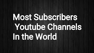 Most Subscribers Youtube Channels In the World |By Secret Top 10s