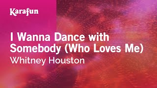 Karaoke I Wanna Dance With Somebody (Who Loves Me) - Whitney Houston *