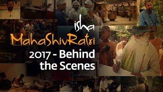 Isha Mahashivratri 2017 Behind the Scenes