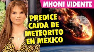Mhoni VIdente PREDICE C A I D A  de un Mete orito en México