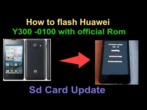 How to flash Huawei Y300 -0100 with official Rom