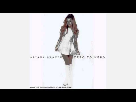 Zero To Hero - Ariana Grande (From The