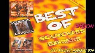 Soukouss Express Best Of 2017 1H Soukouss BY MAGIC DRIX 974