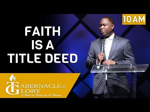 Pastor Jimmy Loiseau | Faith is a Title Deed | TG | 10 am