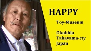 From the toy museum in Takayama Okuhida to HAPPY Takayama-shi, Gifu...