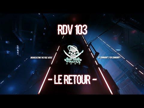 [FR] STAR CITIZEN : RDV 103 - Le Retour !