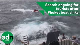 Search ongoing for tourists after Phuket boat sinks
