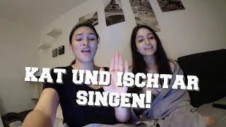 KAT UND ISCHTAR SINGEN! | AnKat