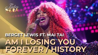 Ladies of Soul 2019 | Am I Losing You Forever/History (Berget Lewis & Mai Tai)
