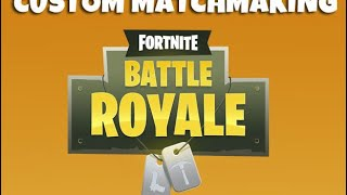 FORTNITE CUSTOM MATCHMAKING //CODE:badz
