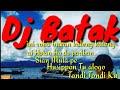 Dj Batak 2020 Full Bass Nonstop