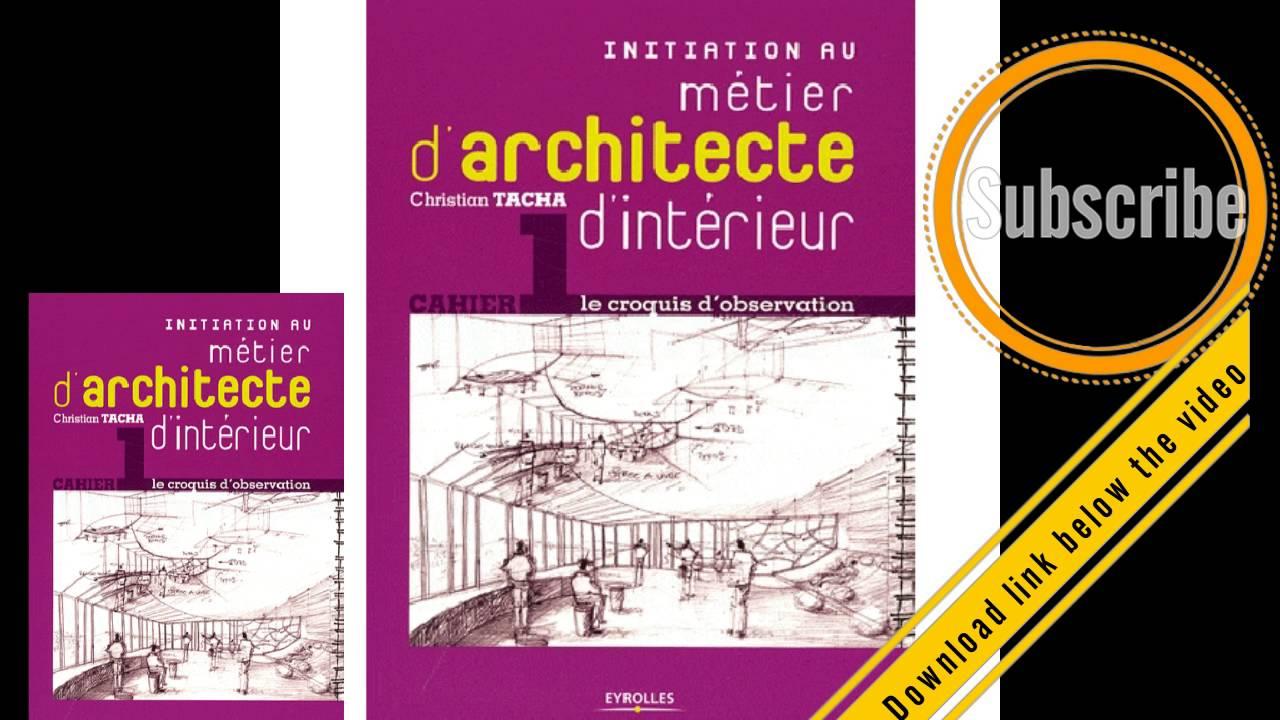 L Architecture D Intérieur الشروع في التصميم الداخلي initiation au métier d'architecte d'intérieur