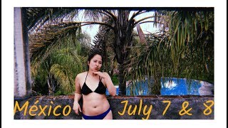 July 7 & 8 Vlog 2018// Mexico Trip