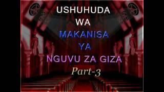 USHUHUDA WA MAKANISA YA NGUVU ZA GIZA | Part 3