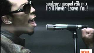 Soulcure Best of Gospel R&B Mix - He