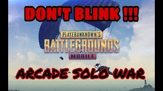 NCC - PUBGMOBILE : Arcade Solo War ... Dont blink!! 😣