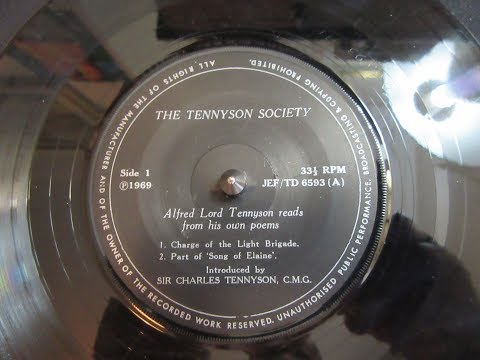 Tennyson Wax Cylinder recordings & Charles Tennyson Discusses his Grandtfather etc
