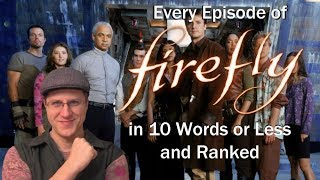 Every Episode of Firefly in 10 Words (or Less) & Ranked