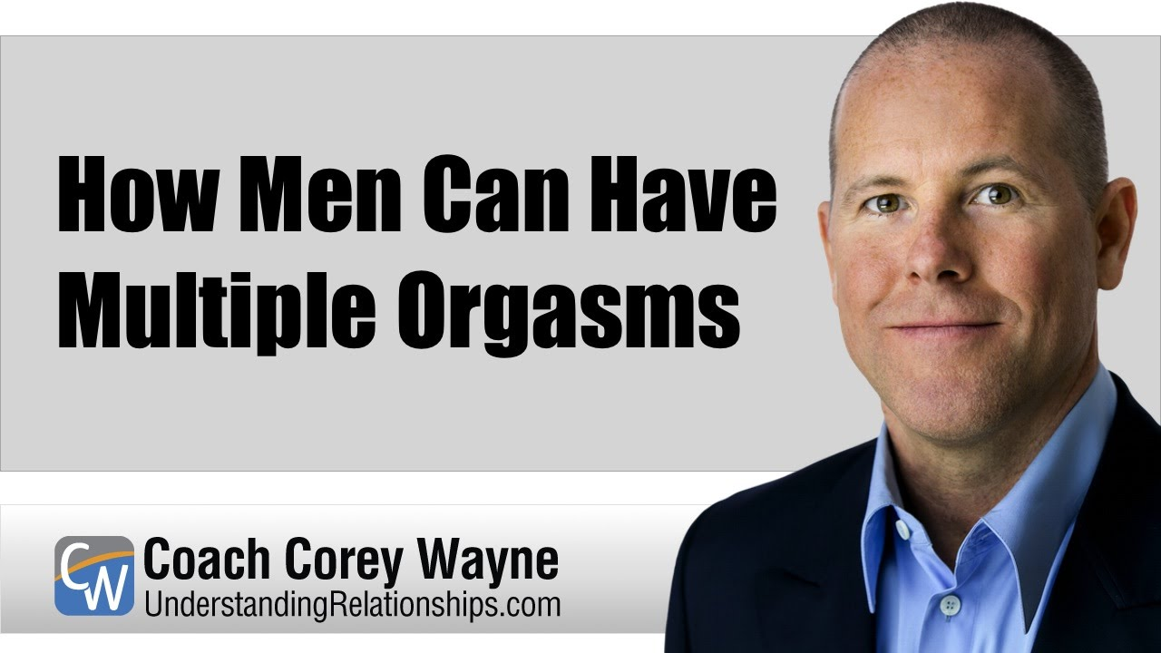 How to have multiple orgasisms as a man