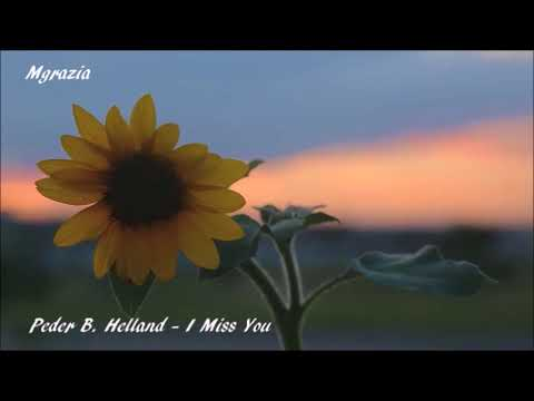 Peder B. Helland - I Miss You❤