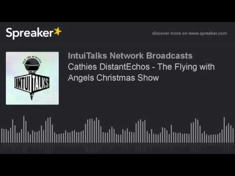 Cathies DistantEchos - The Flying with Angels Christmas Show