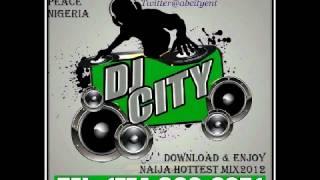 Naija Hottest Mix 2012- DJ City- Wizkid, Timaya,  Psquare ft Akon Dbanj, ice prince, 9nice, Olamide,