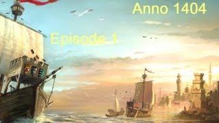 Anno 1404: episode 1 [FR][HD]